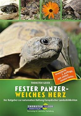 Fester Panzer – weiches Herz: Der Ratgeber zur naturnahen Haltung Europäischer Landschildkröten (neue 3. Auflage 2017) - 1